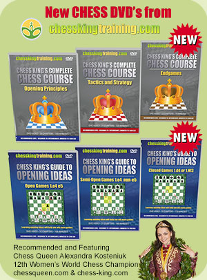New Chess DVDs by Chess King Training and Chess Queen Alexandra Kosteniuk